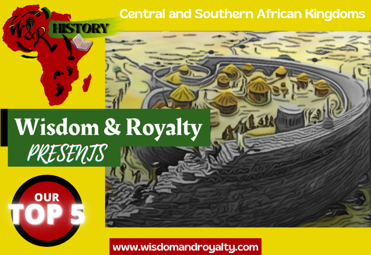 Wisdom and Royalty Top 5 Central and Southern African Kingdoms